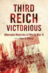 Third Reich Victorious by Peter G. Tsouras