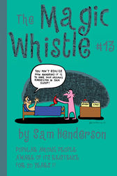 Magic Whistle #13 by Sam Henderson