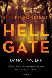 The Prisoner of Hell Gate by Dana I. Wolff