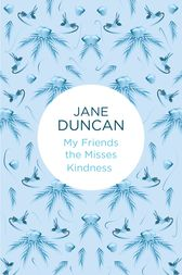 My Friends the Misses Kindness by Jane Duncan