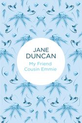 My Friend Cousin Emmie by Jane Duncan