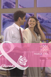 I Do! I Do! (Mills & Boon Cherish) (Montana, Book 20) by Pamela Toth