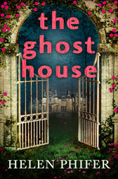 The Ghost House (The Annie Graham crime series, Book 1) by Helen Phifer