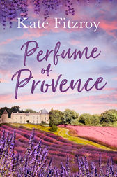 Perfume Of Provence by Kate Fitzroy