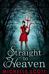 Straight To Heaven (Lilith Straight series, Book 2) by Michelle Scott