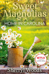 Home In Carolina (Sweet Magnolias, Book 5) by Sherryl Woods