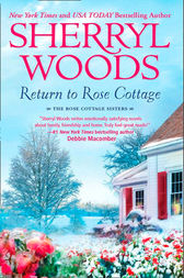 Return To Rose Cottage: The Laws of Attraction (The Rose Cottage Sisters, Book 3) / For the Love of Pete (The Rose Cottage Sisters, Book 4) by Sherryl Woods
