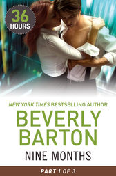 Nine Months Part 1 (36 Hours, Book 28) by Beverly Barton
