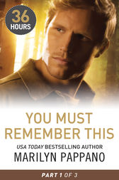 You Must Remember This Part 1 (36 Hours, Book 34) by Marilyn Pappano