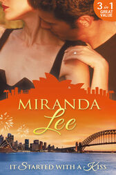 It Started With A Kiss: The Secret Love-Child / Facing Up to Fatherhood / Not a Marrying Man (Mills & Boon M&B) by Miranda Lee