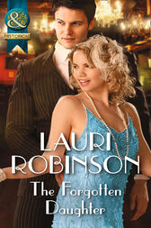 The Forgotten Daughter (Mills & Boon Historical) (Daughters of the Roaring Twenties, Book 4) by Lauri Robinson