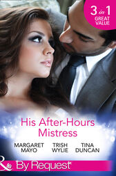 His After-Hours Mistress: The Rich Man's Reluctant Mistress (The Boss's Mistress, Book 3) / The Inconvenient Laws of Attraction / Playing His Dangerous Game (Mills & Boon By Request) by Margaret Mayo