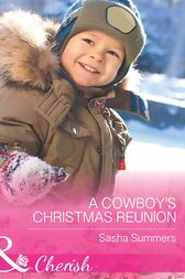 A Cowboy's Christmas Reunion (Mills & Boon Cherish) (The Boones of Texas, Book 1) by Sasha Summers