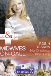 Her Christmas Baby Bump (Mills & Boon Medical) (Midwives On-Call at Christmas, Book 2) by Robin Gianna