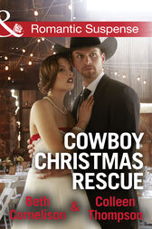 Cowboy Christmas Rescue: Rescuing the Witness / Rescuing the Bride (Mills & Boon Romantic Suspense) by Beth Cornelison