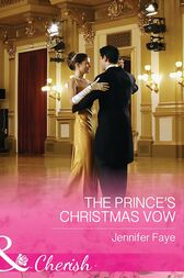 The Prince's Christmas Vow (Mills & Boon Cherish) (Twin Princes of Mirraccino, Book 2) by Jennifer Faye