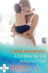 A Mother For His Adopted Son (Mills & Boon Medical) by Lynne Marshall