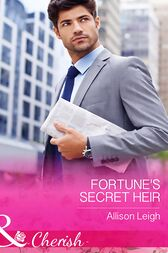 Fortune's Secret Heir (Mills & Boon Cherish) (The Fortunes of Texas: All Fortune's Children, Book 1) by Allison Leigh