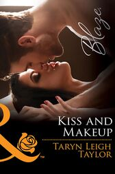 Kiss And Makeup (Mills & Boon Blaze) by Taryn Leigh Taylor