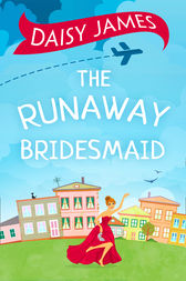 The Runaway Bridesmaid by Daisy James