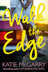 Walk The Edge (Thunder Road, Book 2) by Katie McGarry