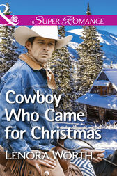 Cowboy Who Came For Christmas (Mills & Boon Superromance) by Lenora Worth