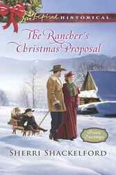 The Rancher's Christmas Proposal (Mills & Boon Love Inspired Historical) (Prairie Courtships, Book 2) by Sherri Shackelford