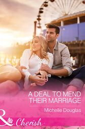 A Deal To Mend Their Marriage (Mills & Boon Cherish) by Michelle Douglas