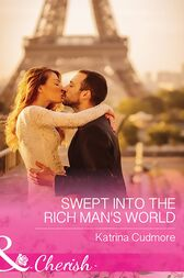 Swept Into The Rich Man's World (Mills & Boon Cherish) by Katrina Cudmore