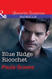 Blue Ridge Ricochet (Mills & Boon Intrigue) (The Gates: Most Wanted, Book 2) by Paula Graves