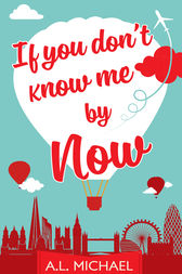 If You Don't Know Me By Now by A. L. Michael