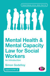 Mental Health and Mental Capacity Law for Social Workers by Simon Godefroy