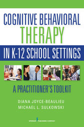 Cognitive Behavioral Therapy in K-12 School Settings by Diana Joyce-Beaulieu