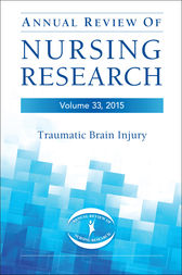 Annual Review of Nursing Research, Volume 33, 2015 by Christine E.  Kasper