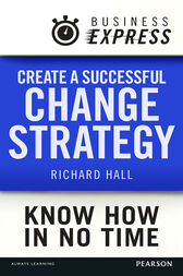Business Express: Create a successful change strategy by Richard Hall