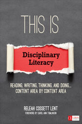This Is Disciplinary Literacy by ReLeah Cossett Lent