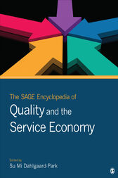 The SAGE Encyclopedia of Quality and the Service Economy by Su Mi Dahlgaard-Park