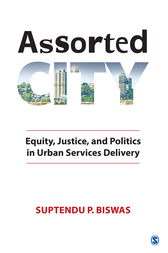 Assorted City: Equity, Justice, and Politics in Urban Services Delivery