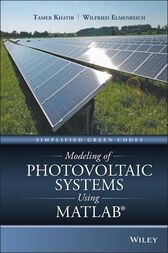 Modeling of Photovoltaic Systems Using MATLAB by Tamer Khatib