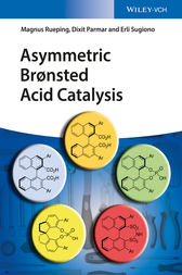 Asymmetric Bronsted Acid Catalysis by Magnus Rueping