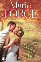 You'll Be Mine: Green Mountain Novella 4.5 by Marie Force