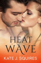 Heat Wave by Kate J Squires