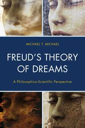 Freud's Theory of Dreams by Michael T. Michael