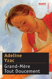 Grand-Mère Tout Doucement by Adeline Yzac