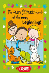 The Fun Street Friends at the Very Beginning! by Simon Abbott