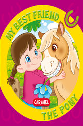 My Best Friend, the Pony by Monica Pierrazzi Mitri
