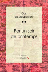 Par un soir de printemps by Guy de Maupassant