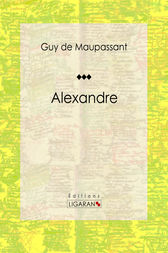 Alexandre by Guy de Maupassant