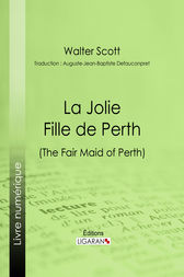 La Jolie Fille de Perth by Walter Scott