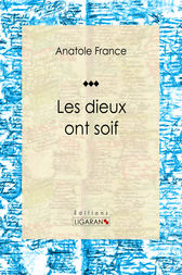 Les dieux ont soif by Anatole France